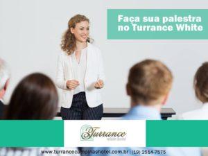 Venha fazer sua palestra ou treinamento no Turrance White Hotel.